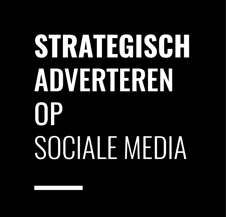 Strategisch Adverteren op Sociale Media